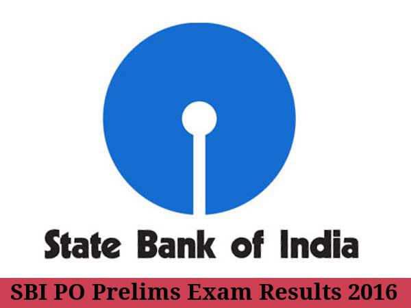 SBI PO Prelims Exam Results 2016
