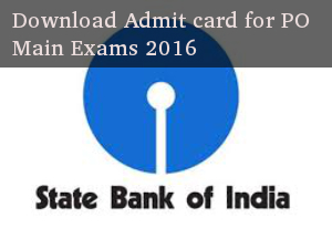 Download SBI PO Main Exam 2016 admit card