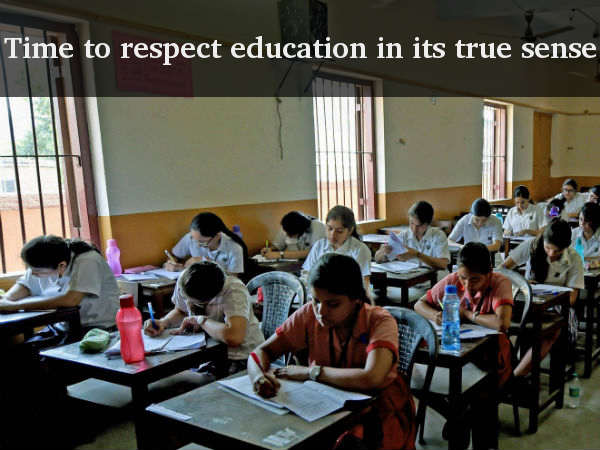 Time to respect education in its true sense