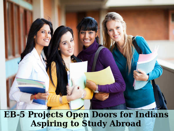 EB-5 Projects Open Doors for Indian Students