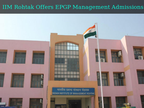 IIM Rohtak Offers EPGP Management Admissions