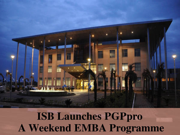 ISB Launches PGPpro - A Weekend EMBA Programme
