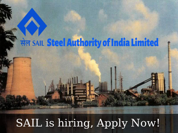 SAIL is hiring, Apply Now!