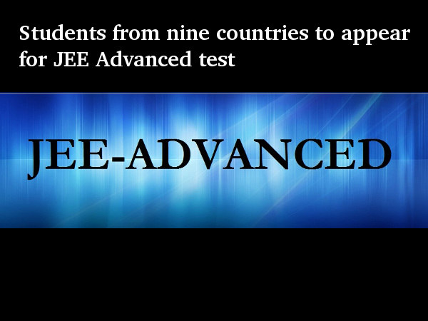 Students from 9 countries to write JEE Advanced