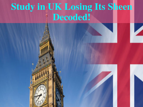 Study in UK Losing Its Sheen - Decoded!