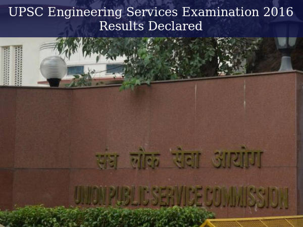 UPSC Engineering Services Examination 2016 results