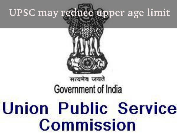 UPSC may reduce upper age limit
