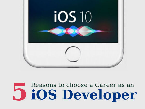5 Reasons to choose a career as an iOS developer