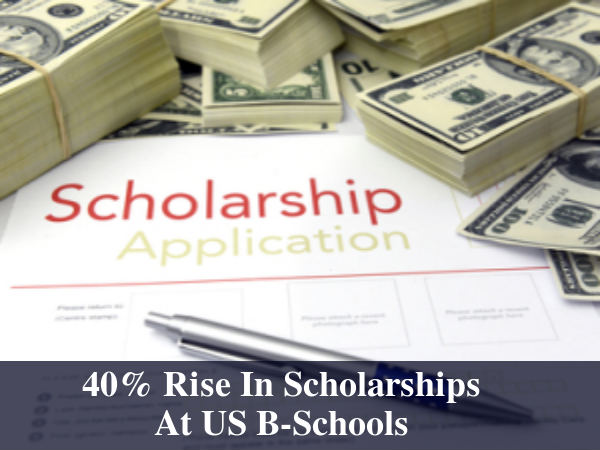 40% Rise In Scholarships At US B-Schools