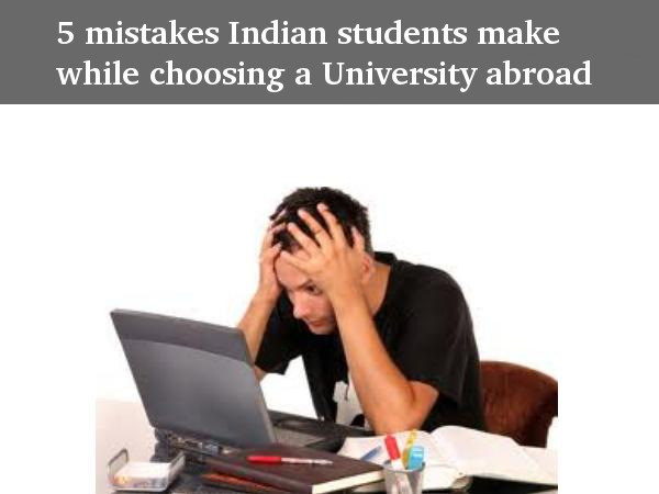 5 mistakes of Indian students towards study abroad
