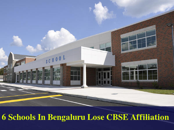 6 Schools In Bengaluru Lose CBSE Affiliation