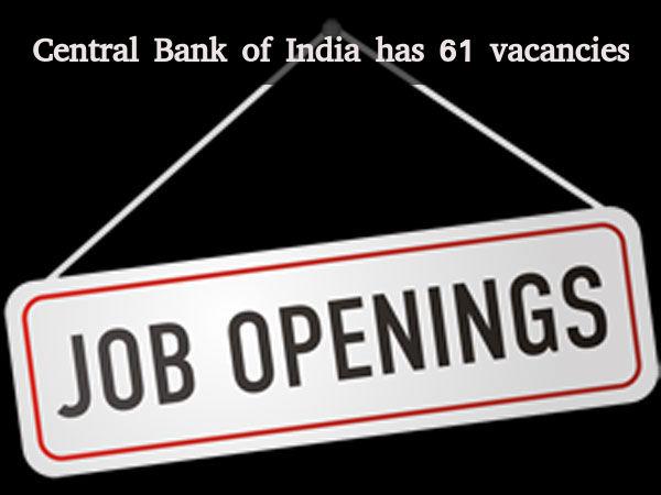 Central Bank of India has 61 vacancies