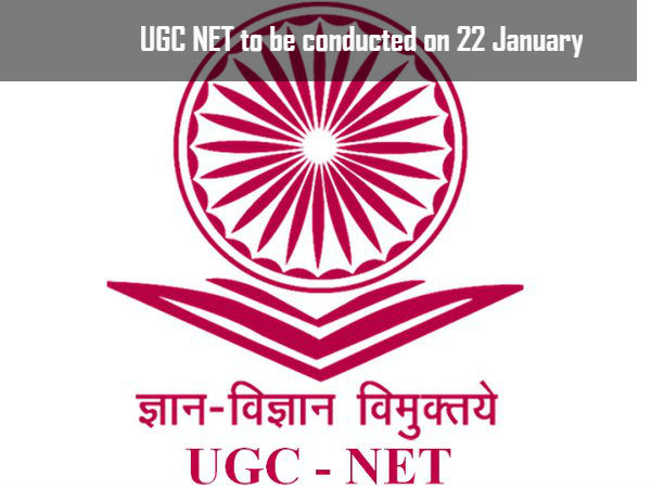 UGC NET to be conducted on 22 January