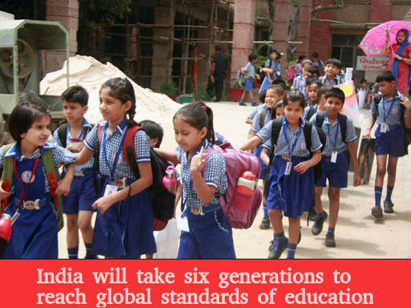 India will take six generations to reach global standards of education