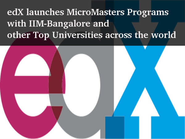 edX brings MicroMasters Programs with IIMB and other Top Universities