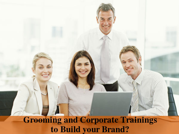 Grooming and Corporate Trainings Build your Brand