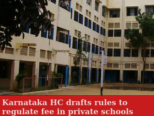 Karnataka HC drafts rules to regulate fee in private schools