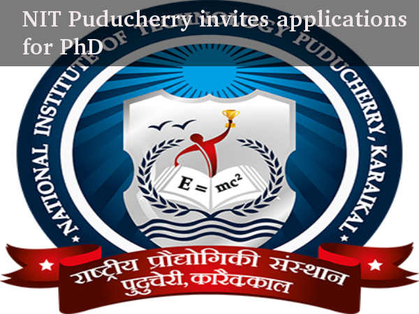 NIT Puducherry invites applications for Ph.D
