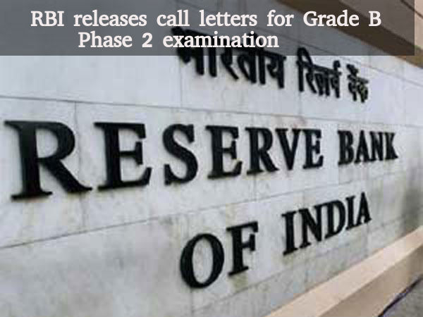 RBI releases call letters for Grade B Phase 2 exam
