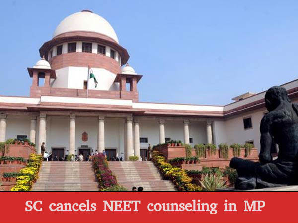 SC cancels NEET counseling in MP