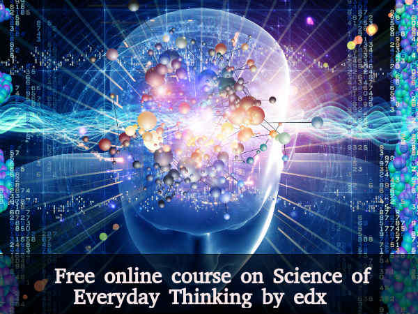 Free online course on Science of Everyday Thinking