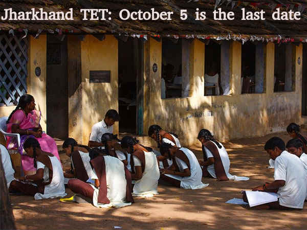 Jharkhand TET: Last date to apply is October 5