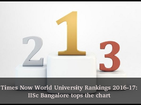 Times Now World University Rankings 2016-17: IISc Bangalore tops