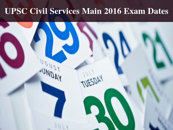 UPSC Civil Services Main 2016 Exam Dates Released