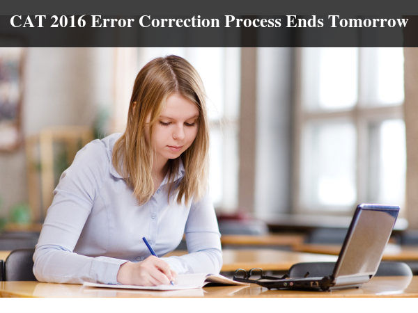 CAT 2016 Error Correction Process Ends Tomorrow