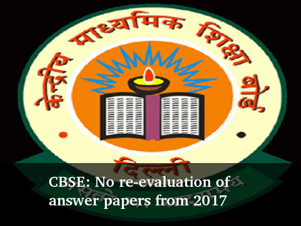 CBSE: No re-evaluation of answer papers from 2017
