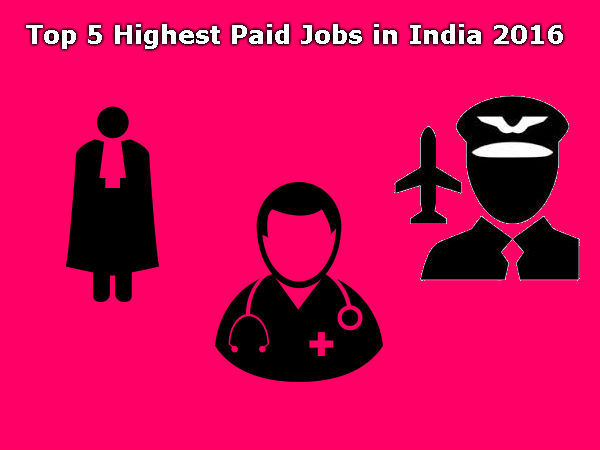 List of Top 5 Highest Paid Jobs in India 2016