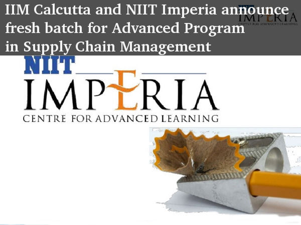 IIM Calcutta and NIIT Imperia announce fresh batch for Advanced Program in Supply Chain Management