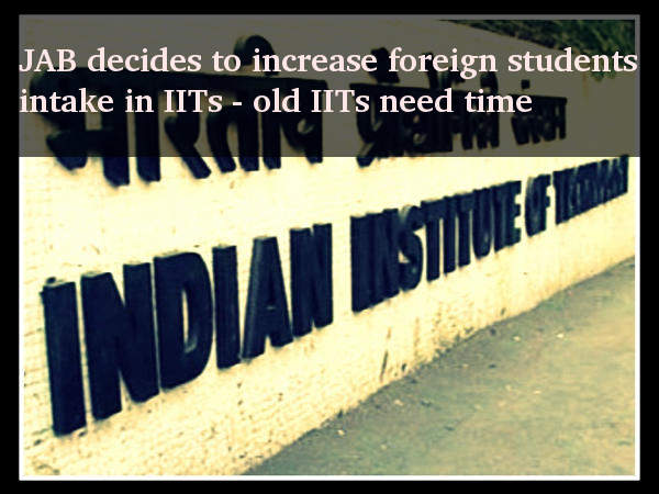 Joint Admission Board decides to increase the intake of foreign students at IITs