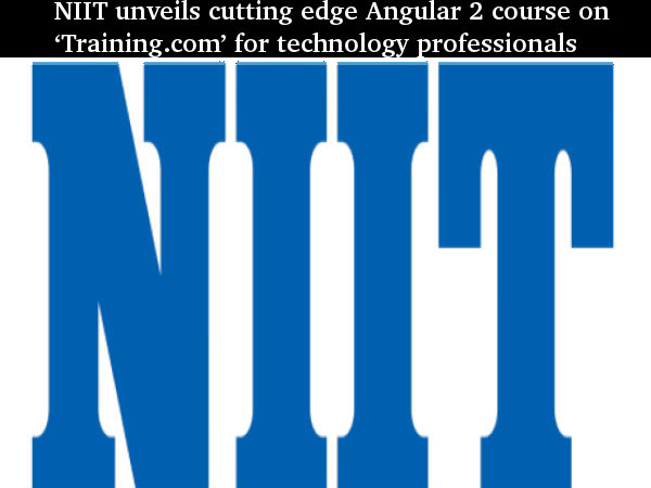 NIIT unveils Angular 2 course on 'Training.com' for tech professionals