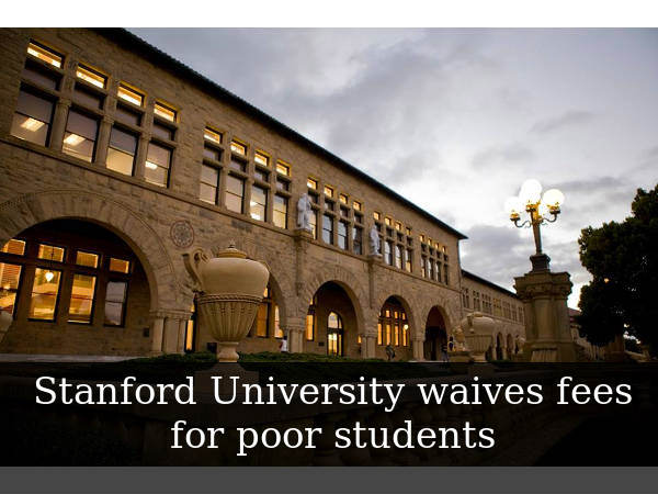 Stanford Univ Makes Education Affordable, Waives Tuition