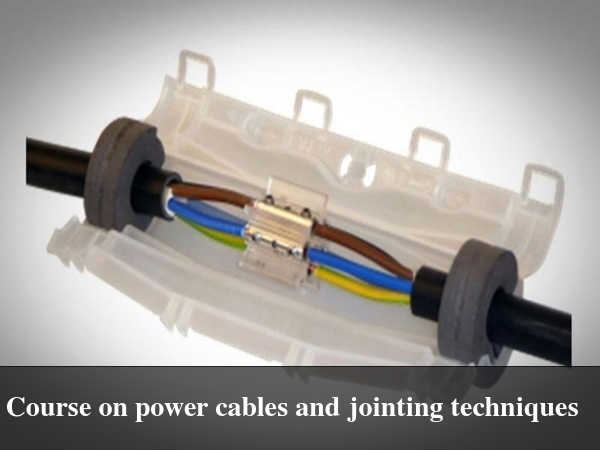 Course on Power Cables and Jointing