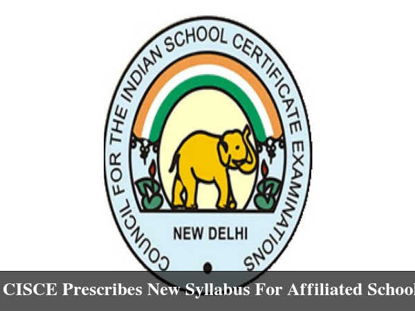 CISCE Prescribes New Syllabus For Affiliated Schoo