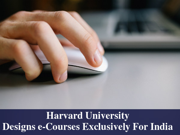 Harvard University Designs e-Courses For India