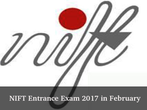 NIFT Entrance Exam 2017 to be held in February