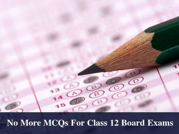 No More MCQs For Class 12 Board Exams