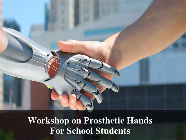 Workshop on Prosthetic Hands For School Students