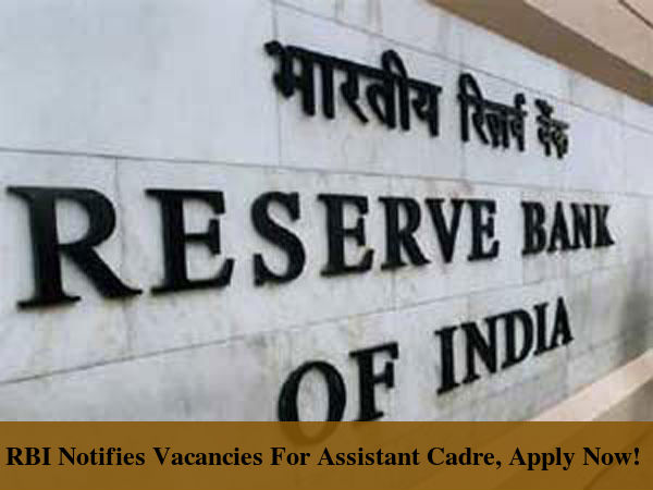RBI Notifies Vacancies For Assistant Cadre