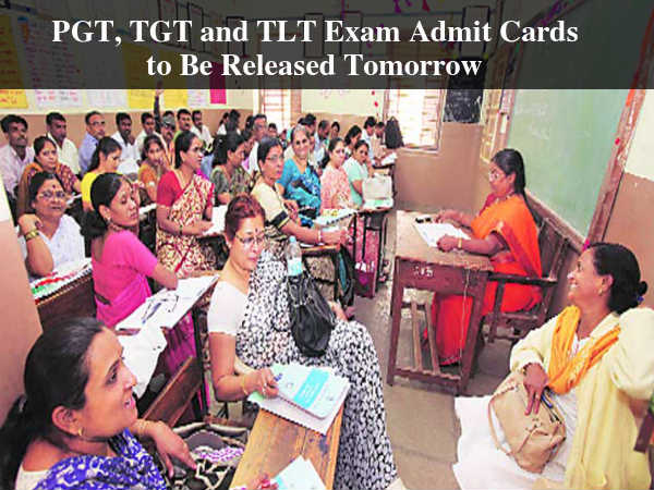 PGT, TGT and TLT Exam Admit Cards to Be Released