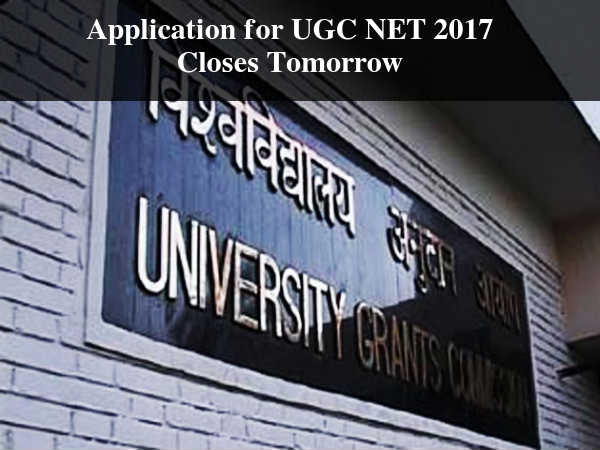 Deadline to Apply for UGC NET 2017 Closes Tomorrow