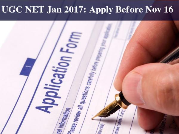 UGC NET January 2017: Apply Before November 16!