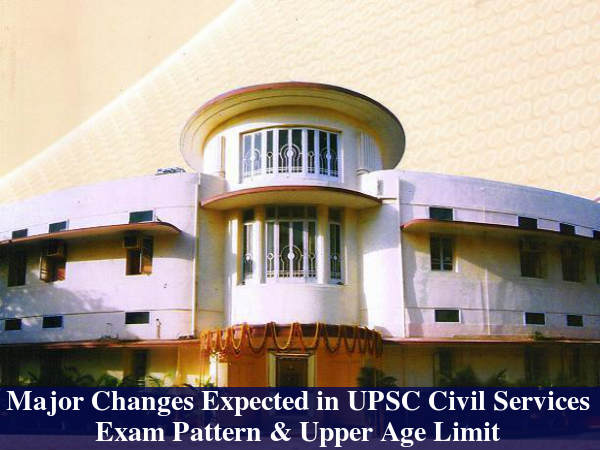 UPSC Considers Changes For Civil Services Exams