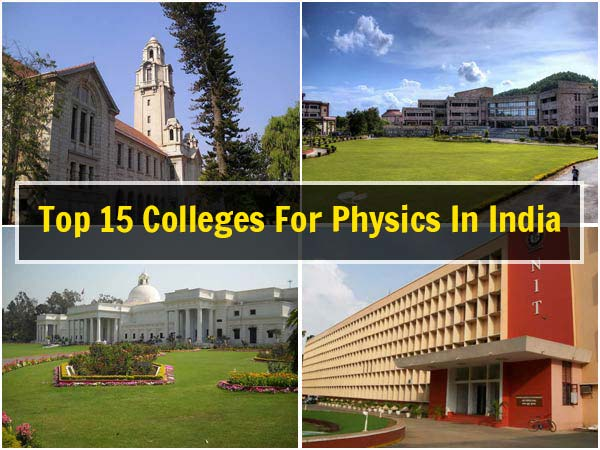 Top 15 Colleges For Physics In India