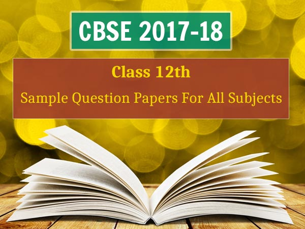 CBSE Sample Question Papers For Class 12th