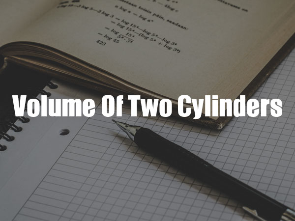Volume Of Two Cylinders