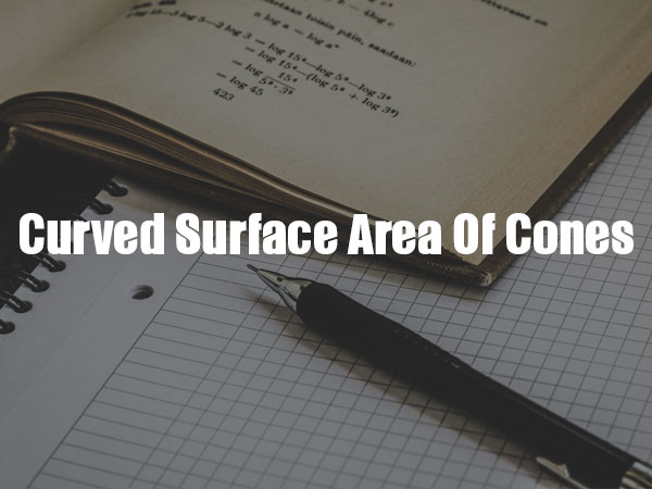 Curved Surface Area Of Cones